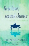 First Love, Second Chance - Colin Shindler