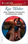 The Greek Tycoon's Unwilling Wife (The Greek Tycoons) - Kate Walker