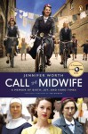 Call the Midwife: A Memoir of Birth, Joy, and Hard Times - Jennifer Worth