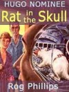 Rat in the Skull & Other Off-trail Science Fiction - Rog Phillips