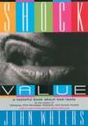 Shock Value - John Waters