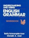 Understanding and Using English Grammar: Workbook - Betty Schrampfer Azar, Donald A. Azar