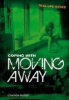 Coping with Moving Away - Charlotte Guillain