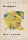 The Haystack (One, Two, Three and Away Main Bk. 3) - Sheila K. McCullagh