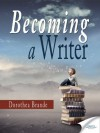 Becoming a Writer - Dorothea Brande