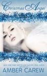 Christmas Angel by Amber Carew (2011-11-03) - Amber Carew;Opal Carew