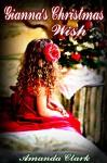 Gianna's Christmas Wish (Hanesworth Series Book 3) - Amanda Clark