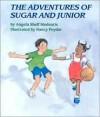 The Adventures Of Sugar And Junior - Angela Shelf Medearis