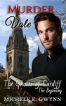Murder in the Vale (The Ghosts of Cardiff Book 1) - Michele E. Gwynn