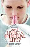 Am I Living a Spiritual Life?: Questions and Answers on Formative Spirituality - Adrian van Kaam, Susan Annette Muto