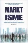 Marktisme. Kritiek op het berekenende samenleven - Walter Weyns, Annemarie Estor, Stijn Geudens
