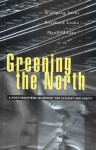 Greening The North: A Post Industial Blueprint For Ecology And Equity - Wolfgang Sachs