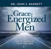 21st Century Men: Energized by Grace - John Samuel Barnett