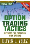 Option Trading Tactics with Oliver Velez Course Book with DVD - Oliver Velez