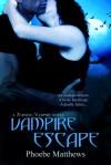 Vampire Escape - Phoebe Matthews
