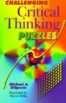 Challenging Critical Thinking Puzzles - Michael A. DiSpezio, Myron Miller