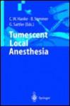 Tumescent Local Anesthesia - C.W. Hanke, C.W. Hanke