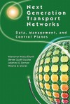 Next Generation Transport Networks: Data, Management, and Control Planes - Steven Scott Gorshe, Lakshmi G. Raman, Wayne D. Grover