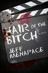Hair of the B*tch: A Twisted Psychological Thriller - Jeff Menapace