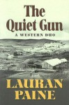 The Quiet Gun: A Western Duo - Lauran Paine