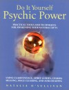 Do It Yourself Psychic Power: Practical Tools and Techniques for Awaking Your Natural Gifts - Natalia O'Sullivan