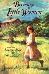 Becoming Little Women: Louisa May at Fruitlands Farm: Louisa May at Fruitlands - Jeannine Atkins