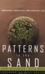 Patterns In The Sand: Computers, Complexity, And Everyday Life - Terry R.J. Bossomaier, David Green