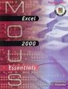 MOUS Essentials: Excel 2000 with CD - Marianne B. Fox, Lawrence C. Metzelaar