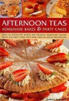 The Teatime Cookbook - 150 Homemade Cakes, Bakes & Party Treats: Delectable Recipes for Afternoon Teas and Party Cakes, Shown in 450 Step-By-Step Photographs - Valerie Ferguson