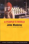A People's World: Alternatives to Economic Globalization - John Madeley