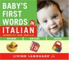 Baby's First Words in Italian (Baby's First Words) - Living Language