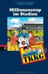 Ein Fall für TKKG - Millionencoup im Stadion: Band 111 - Stefan Wolf, Reiner Stolte