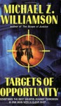 Targets of Opportunity - Michael Z. Williamson