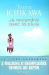 Je reviendrai avec la pluie - Takuji Ichikawa, Mathilde Bouhon