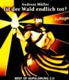 Ist der Wald endlich tot? (German Edition) - Andreas Müller, Felix Müller