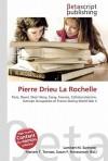 Pierre Drieu La Rochelle - Lambert M. Surhone, VDM Publishing, Susan F. Marseken