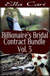 Billionaire's Bridal Contract Bundle, Vol. 3 - Ella Cari