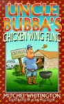 Uncle Bubba's Chicken Wing Fling - Mitchel Whitington