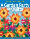 A Garden Party of Quilts: 7 Pieced Projects for Flower Lovers - Joen Wolfrom