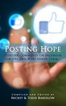 Posting Hope: Positive Comments on Facebook for the One Who Needs Them... - Becket, Todd Barselow