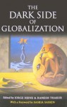 The Dark Side of Globalization - Jorge Heine, Ramesh Thakur