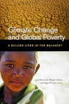 Climate Change and Global Poverty: A Billion Lives in the Balance? - Lael Brainard, Abigail Jones, Nigel Purvis