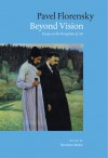 Beyond Vision: Essays on the Perception of Art - Pavel Florensky, Nicoletta Misler, Pavel Florensky