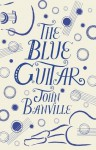 The Blue Guitar by John Banville (2015-09-03) - John Banville;