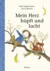 Mein Herz hüpft und lacht: Kinderbuch - Rose Lagercrantz, Eva Eriksson, Angelika Kutsch