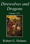 Direwolves and Dragons Volume 1.02 - Robert Holmes