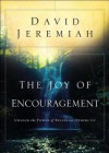 The Joy of Encouragement: Unlock the Power of Building Others Up - David Jeremiah