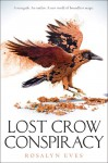 Lost Crow Conspiracy - Rosalyn Eves