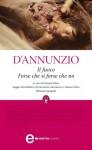Il fuoco - Forse che sì forse che no (eNewton Classici) - Gabriele D'Annunzio, G. Oliva