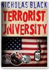 Terrorist University: Understanding Terrorism, ISIS, Al Qaeda, Terrorist Attacks and the Mindset of the Insurgent from the Inside of a Terror Cell! (New Releases by Nicholas Black) - Nicholas Black, Steve King, Stephen Kind, John Green, Roy Huck
